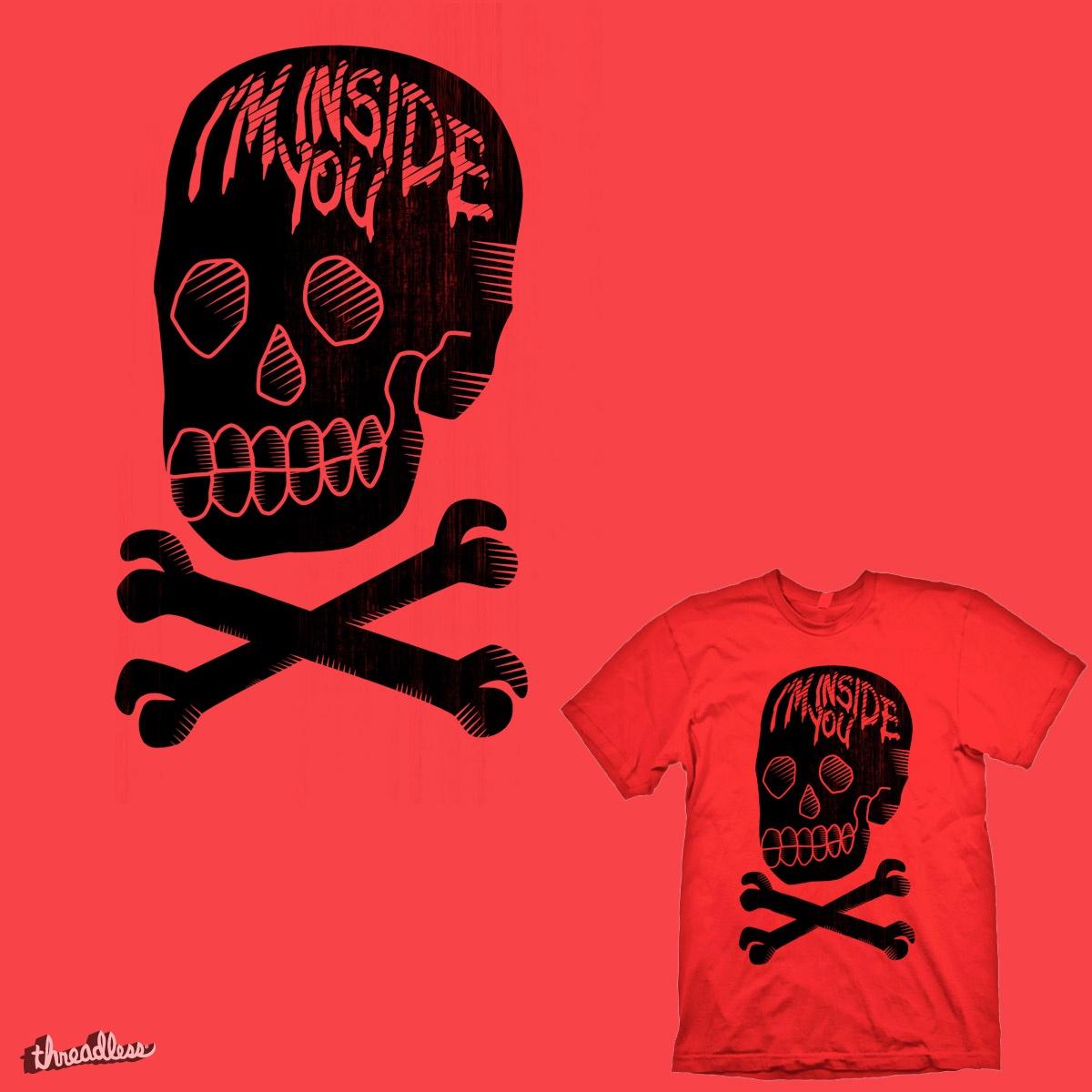 I'm Inside You! by kuli_grafis on Threadless