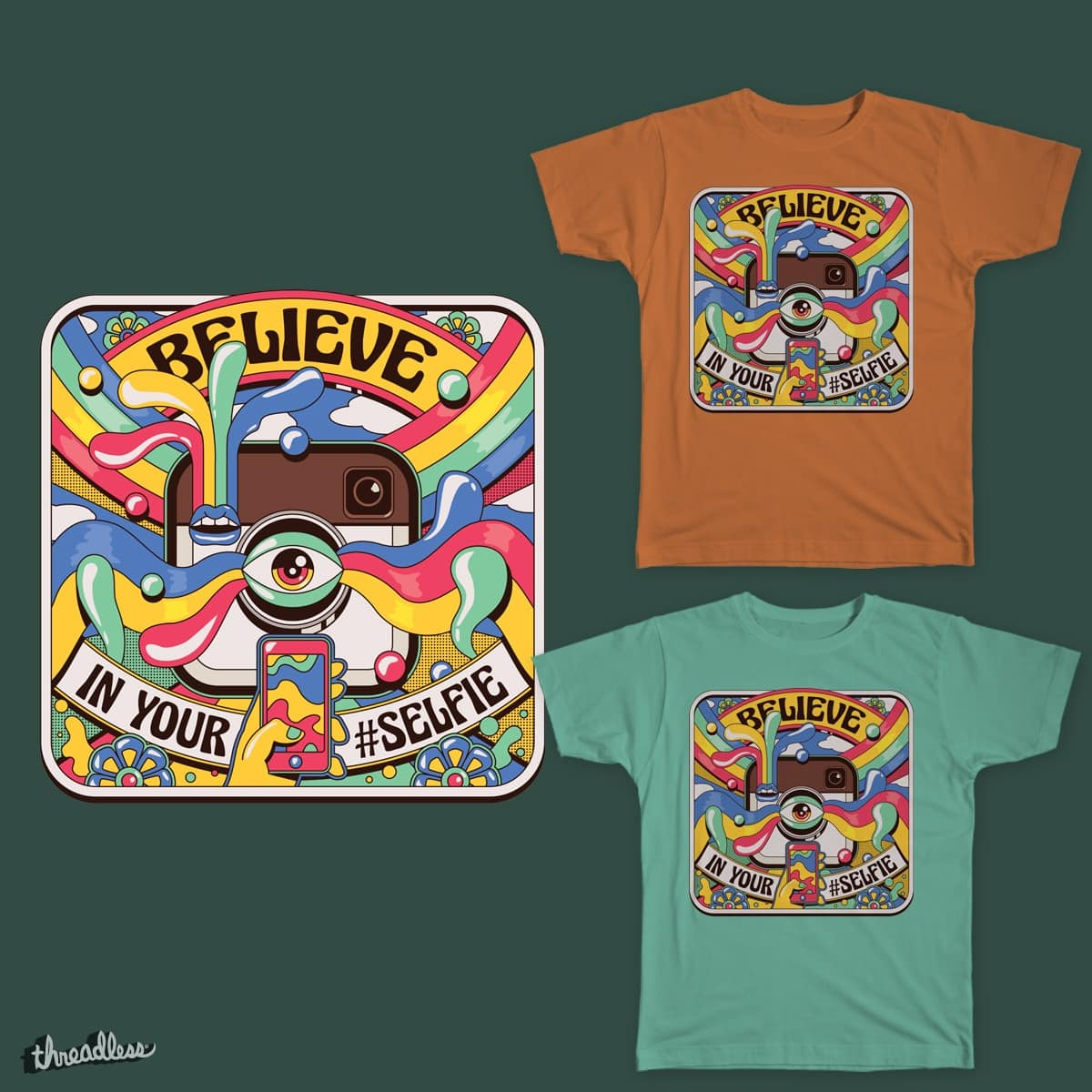 Believe in your Selfie by roberlanborges78 on Threadless