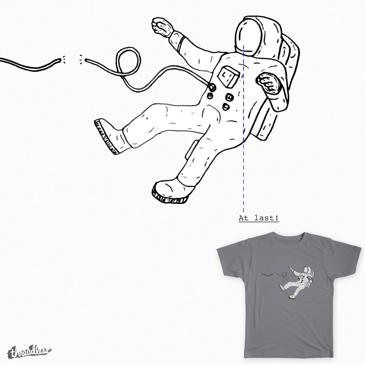 At last! by adolfrodriguez on Threadless