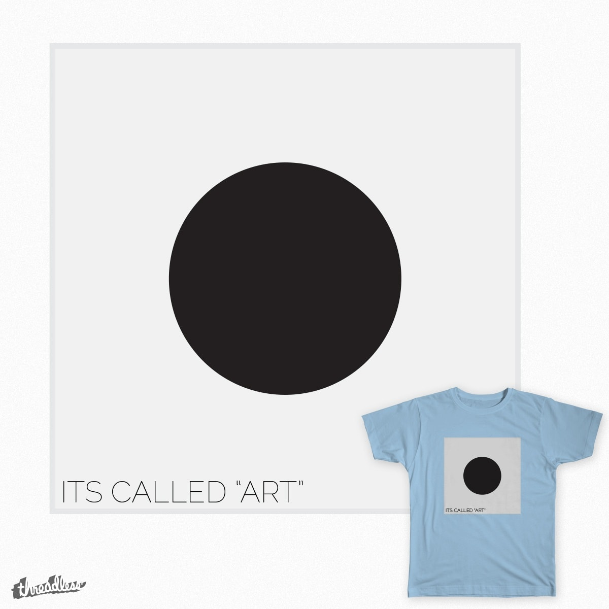 "It's Called ""Art"" by themattdesign on Threadless"