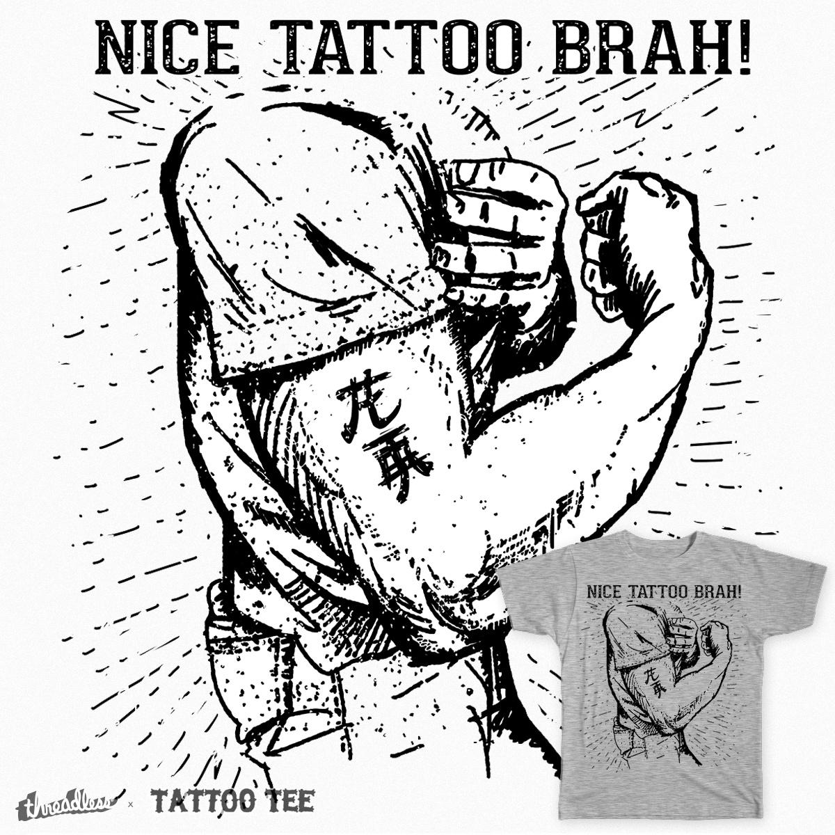 Nice Tattoo Brah!  by vintagesmile on Threadless