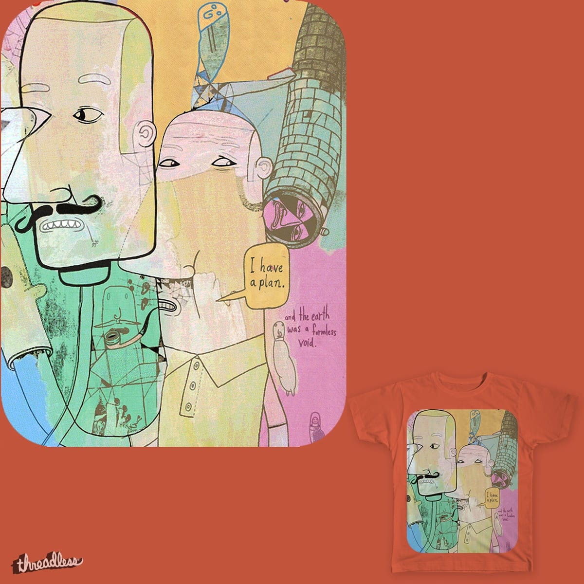 i have a plan by Peter Thompson on Threadless