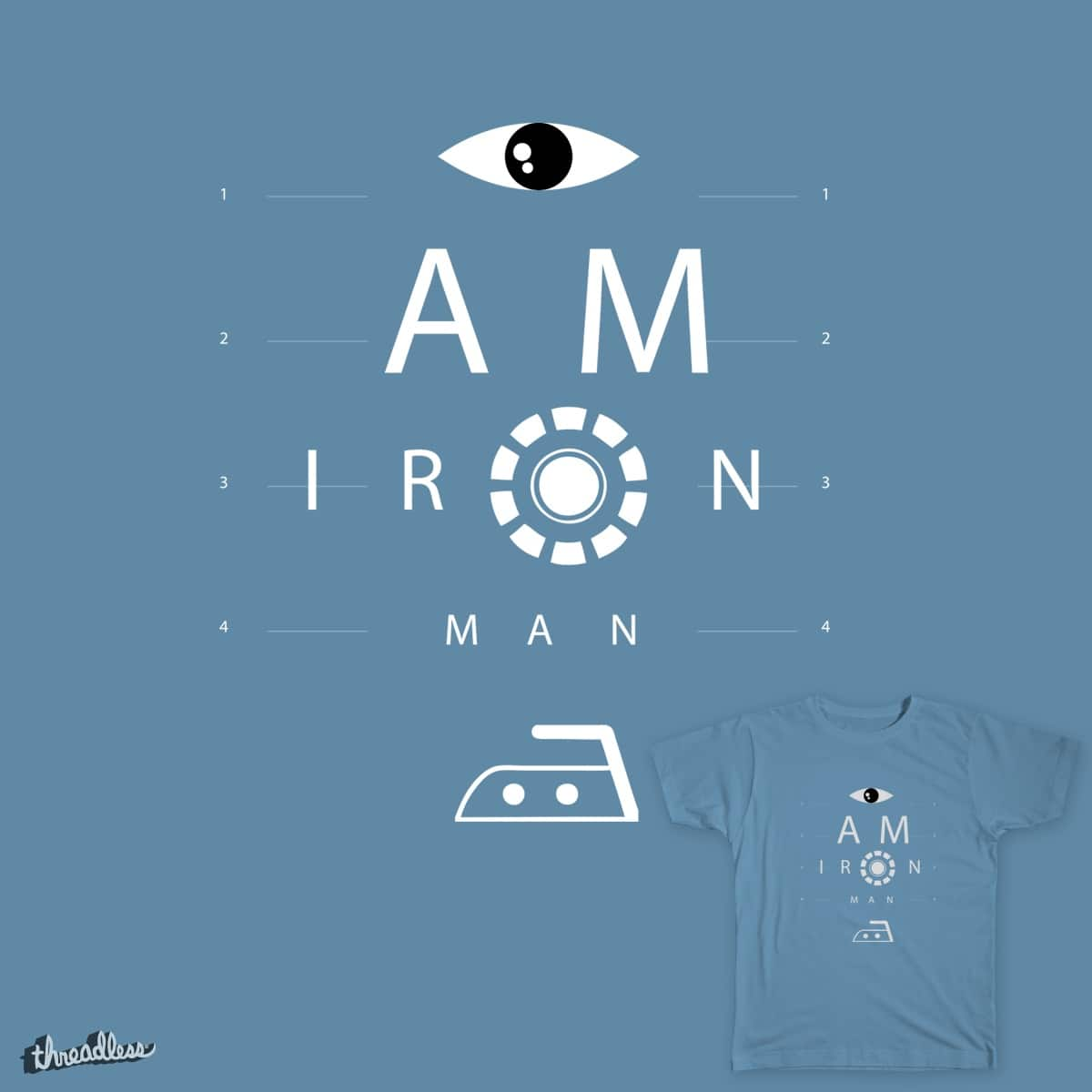 Eye Am Iron Man by mynameisiska on Threadless