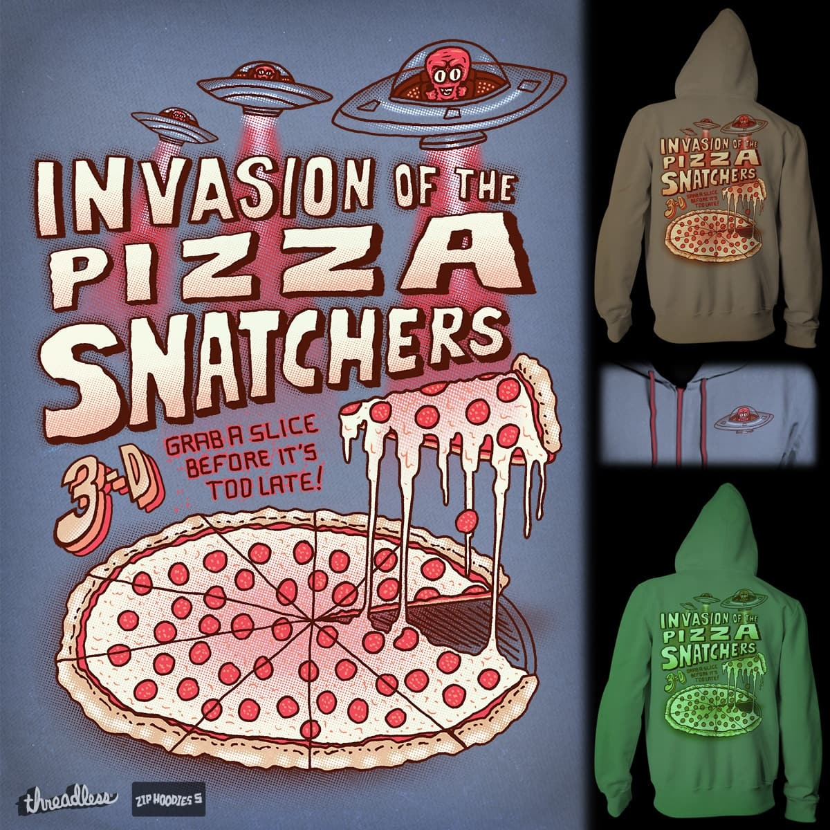 Invasion of the Pizza Snatchers by SteveOramA on Threadless