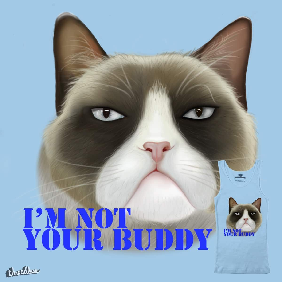 I'm not your buddy by Monkey_inc on Threadless