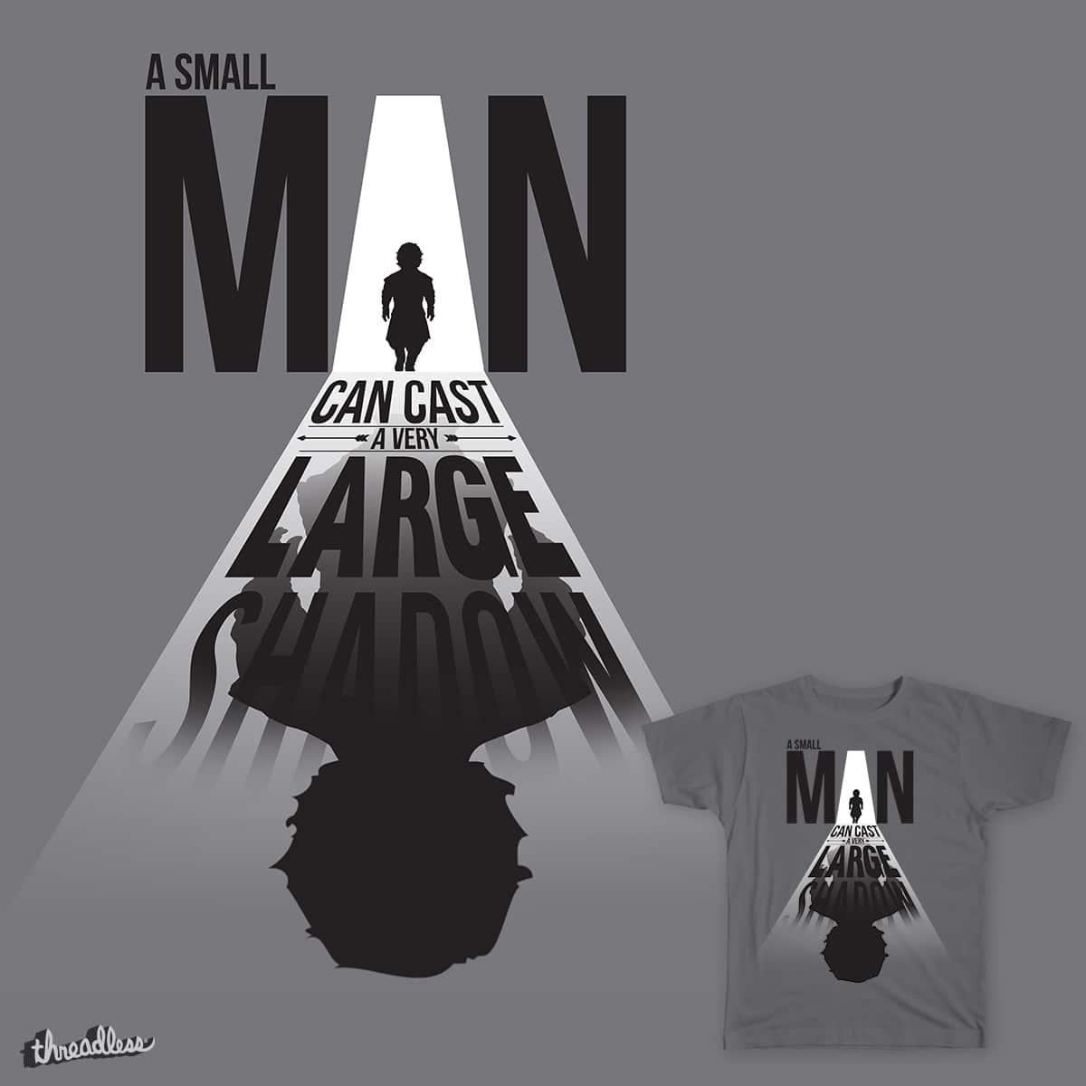 A Small Man's Shadow by Pendra on Threadless
