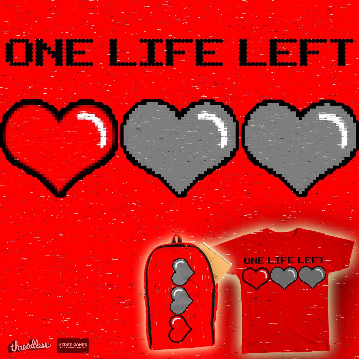 One Life Left. by hannahvdc on Threadless