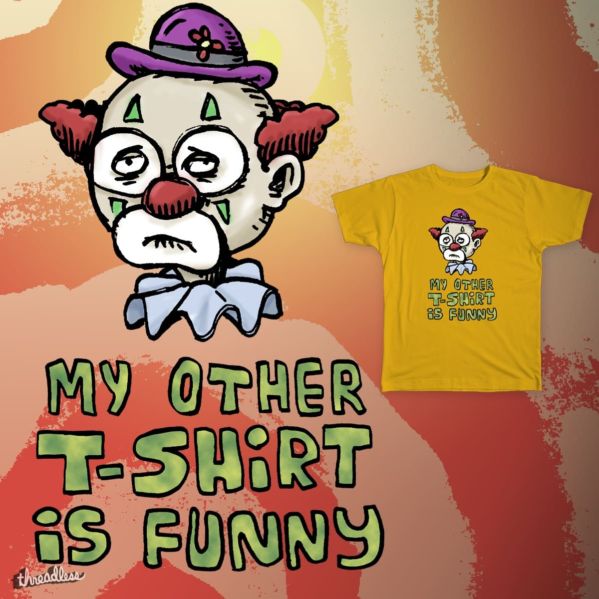 My Other T-Shirt Is Funny by VTavast on Threadless