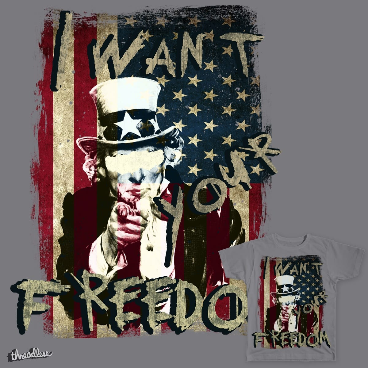 I WANT YOUR FREEDOM by kristinb737 on Threadless