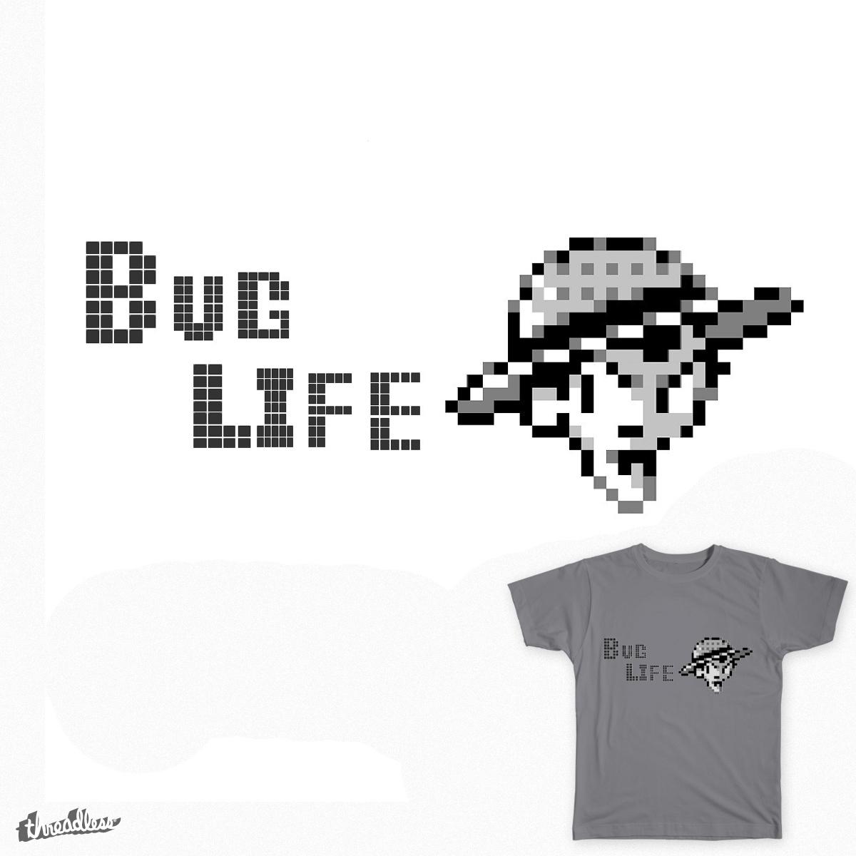 The Bug Life. by HItItPapaBear on Threadless