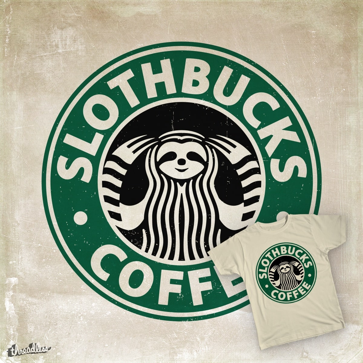 Slothbucks by smallsapling on Threadless