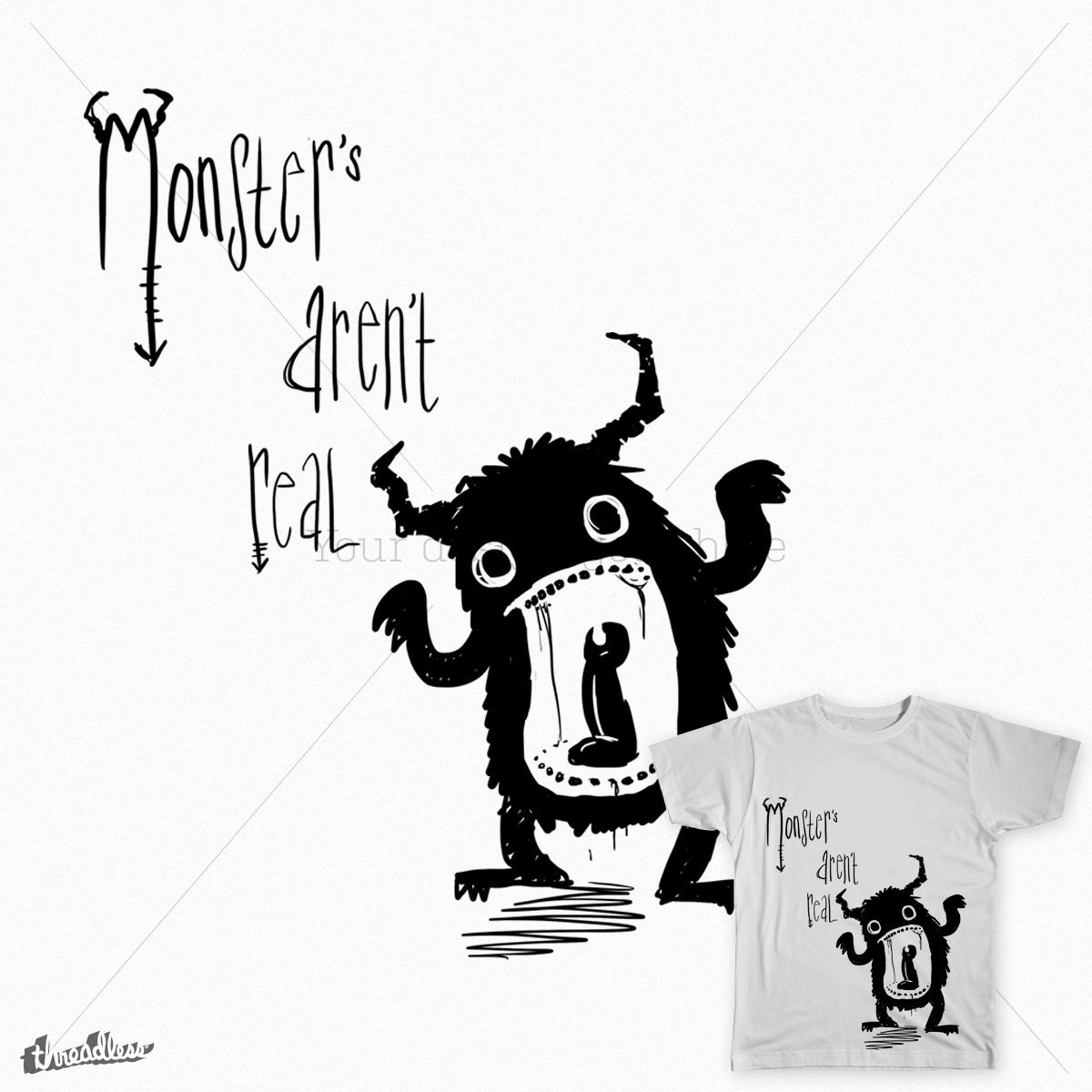 Monsters aren't real by Linnemann on Threadless