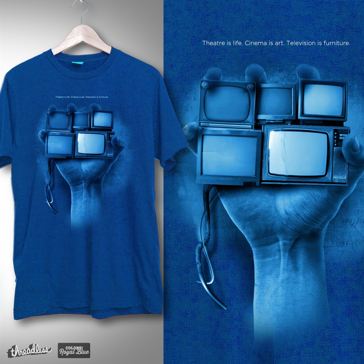 Theatre is life. Cinema is art. Television is furniture. by fattyacid on Threadless