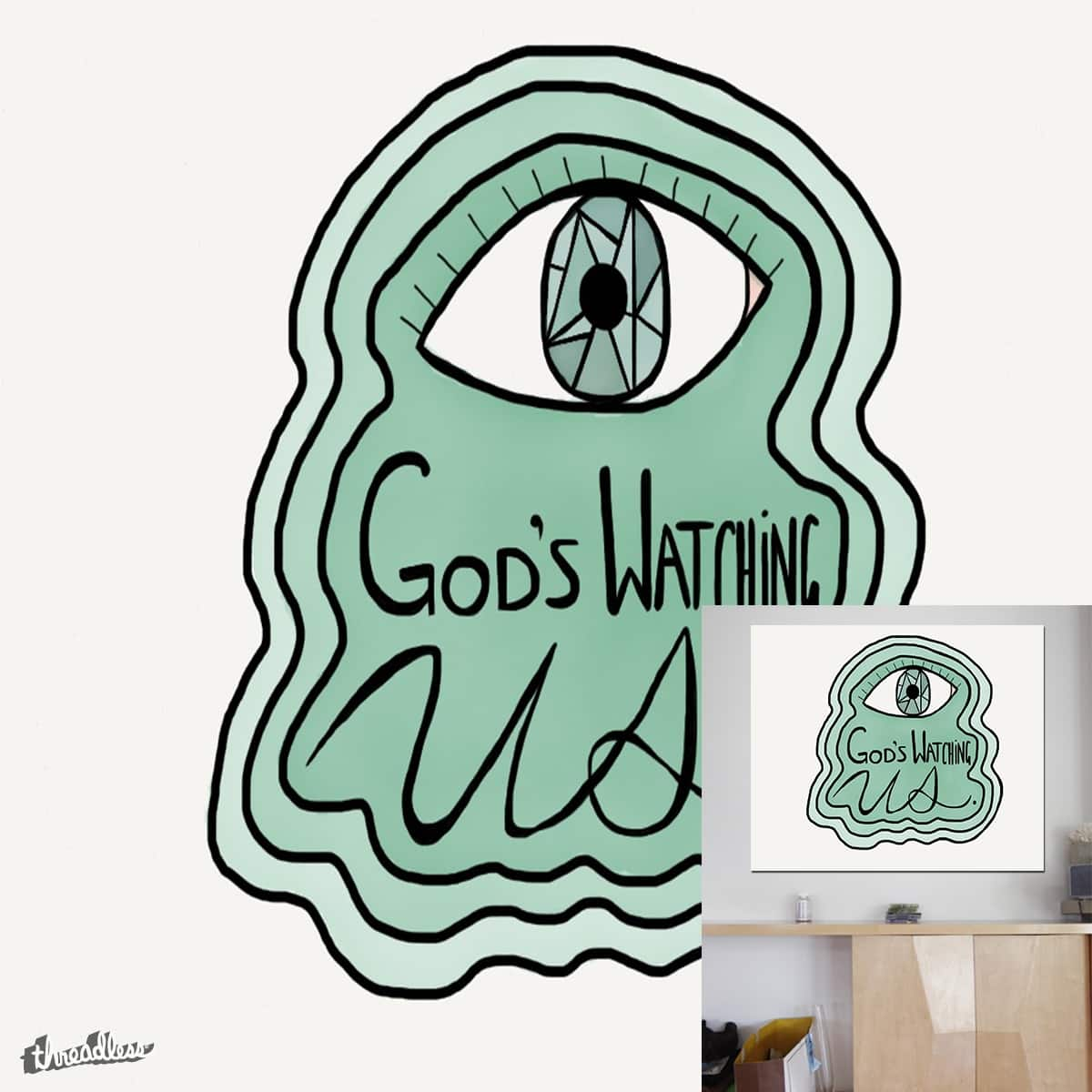 God's Watching Us by morgan.janielle on Threadless