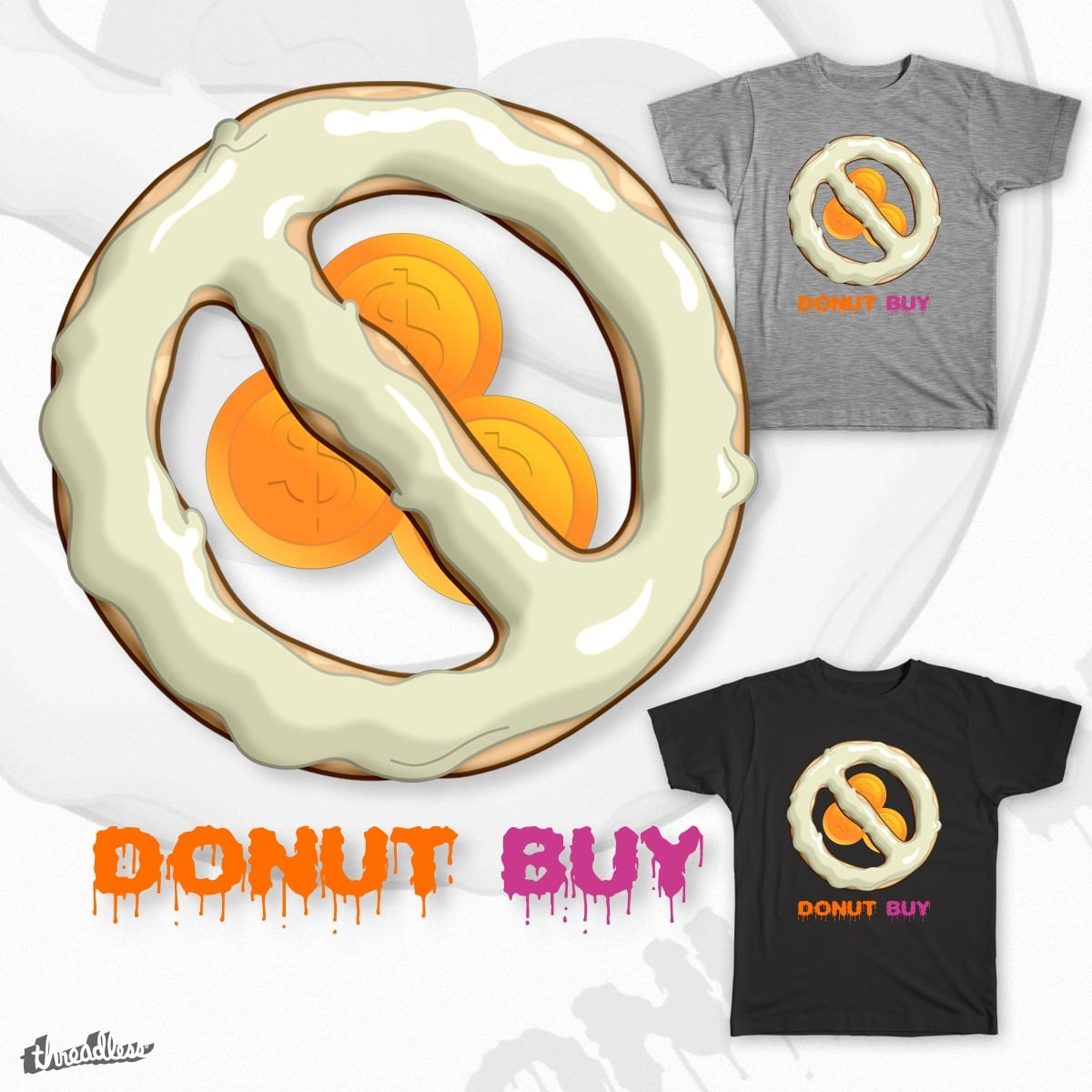 DONUT_BUY by pong_pagong on Threadless