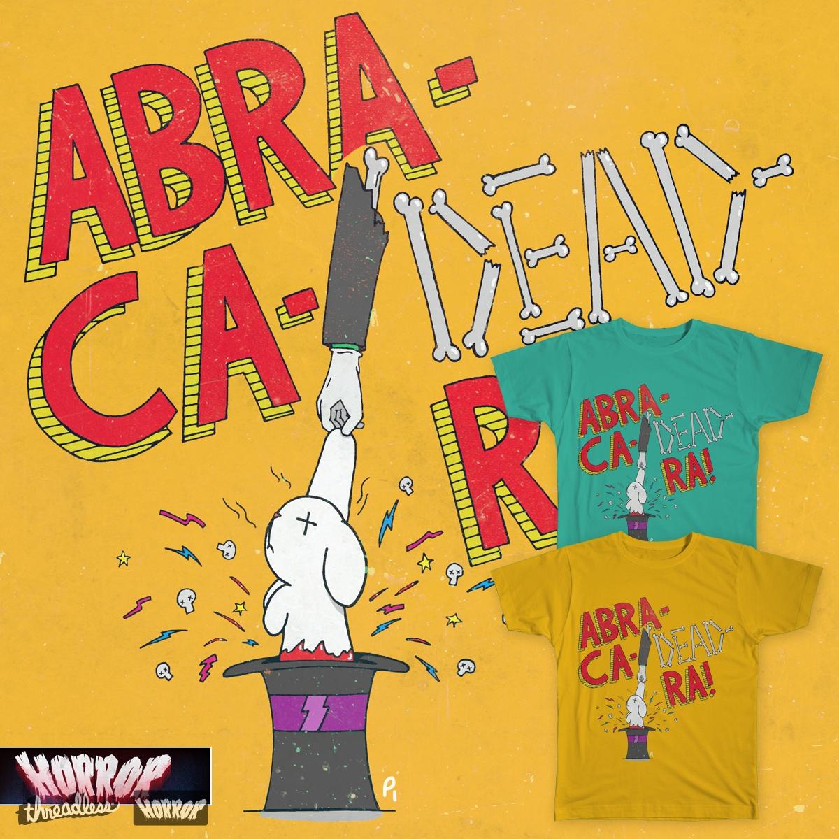 Abra-Ca-Dead-Ra! by MoonlitToast on Threadless