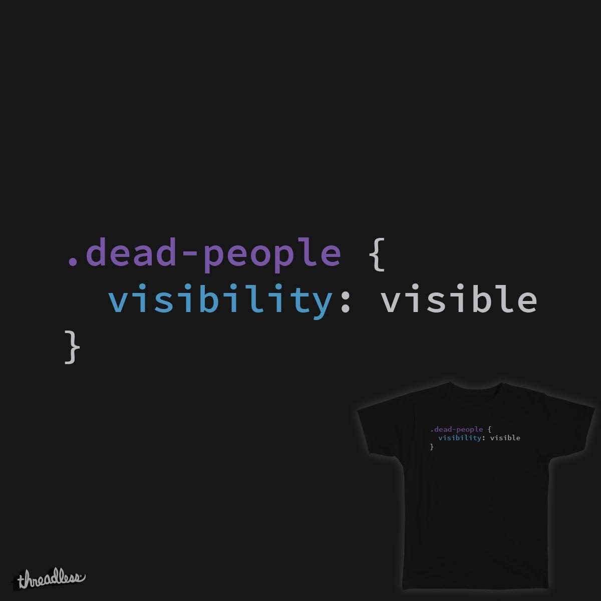I CSS Dead People by cristofercruz on Threadless