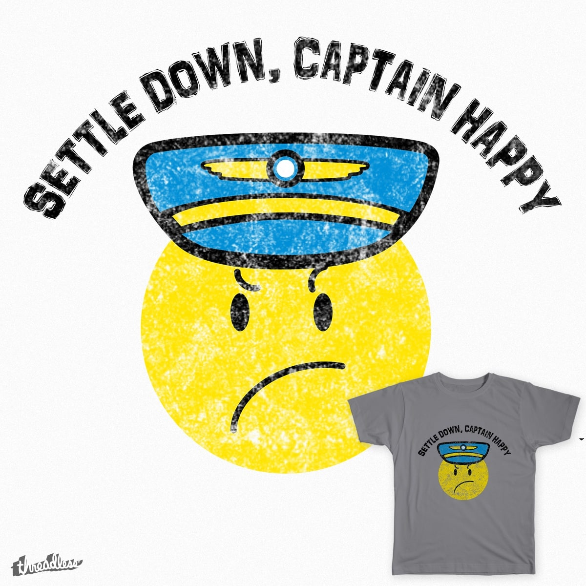 Settle Down, Captain Happy by mike_hormuth on Threadless