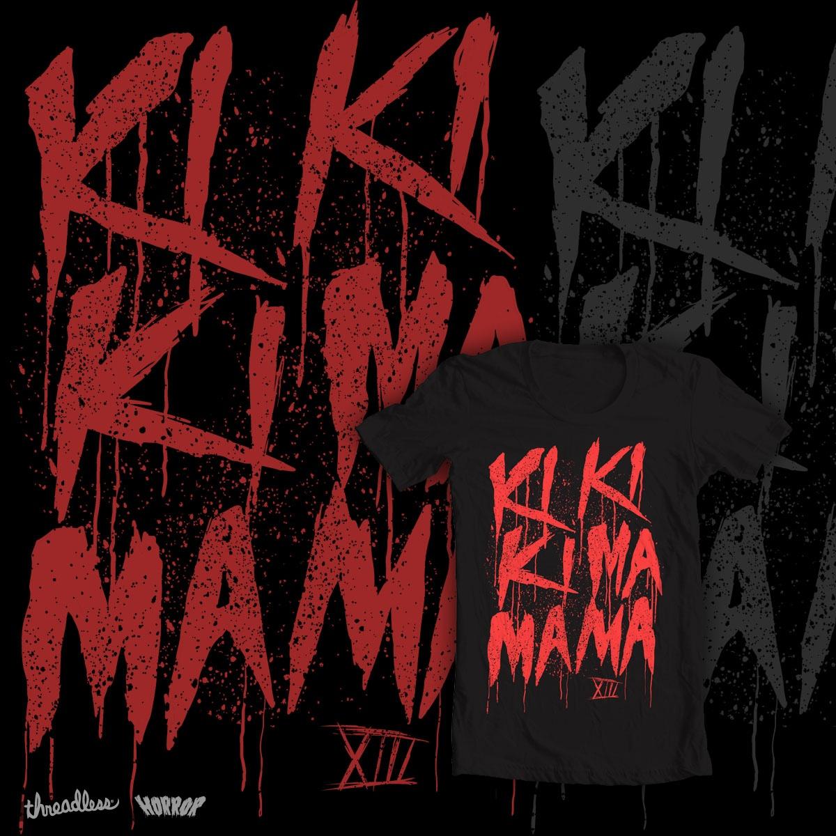 Ki Ki Ki Ma Ma Ma by cabooth on Threadless