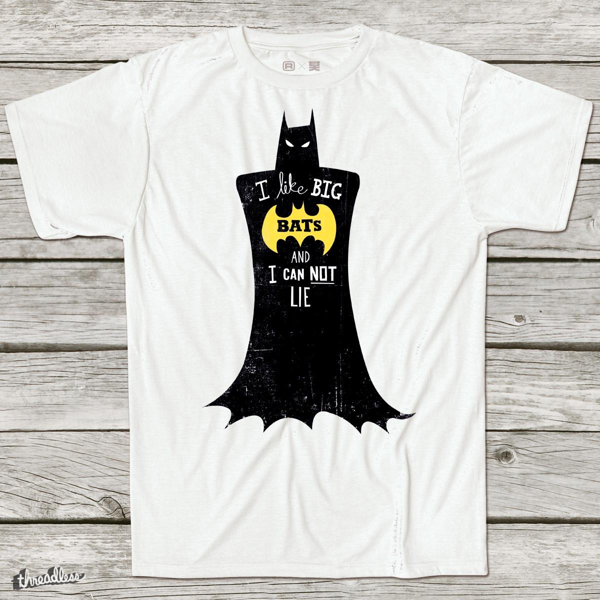 I Like Big Bats by DinoMike on Threadless
