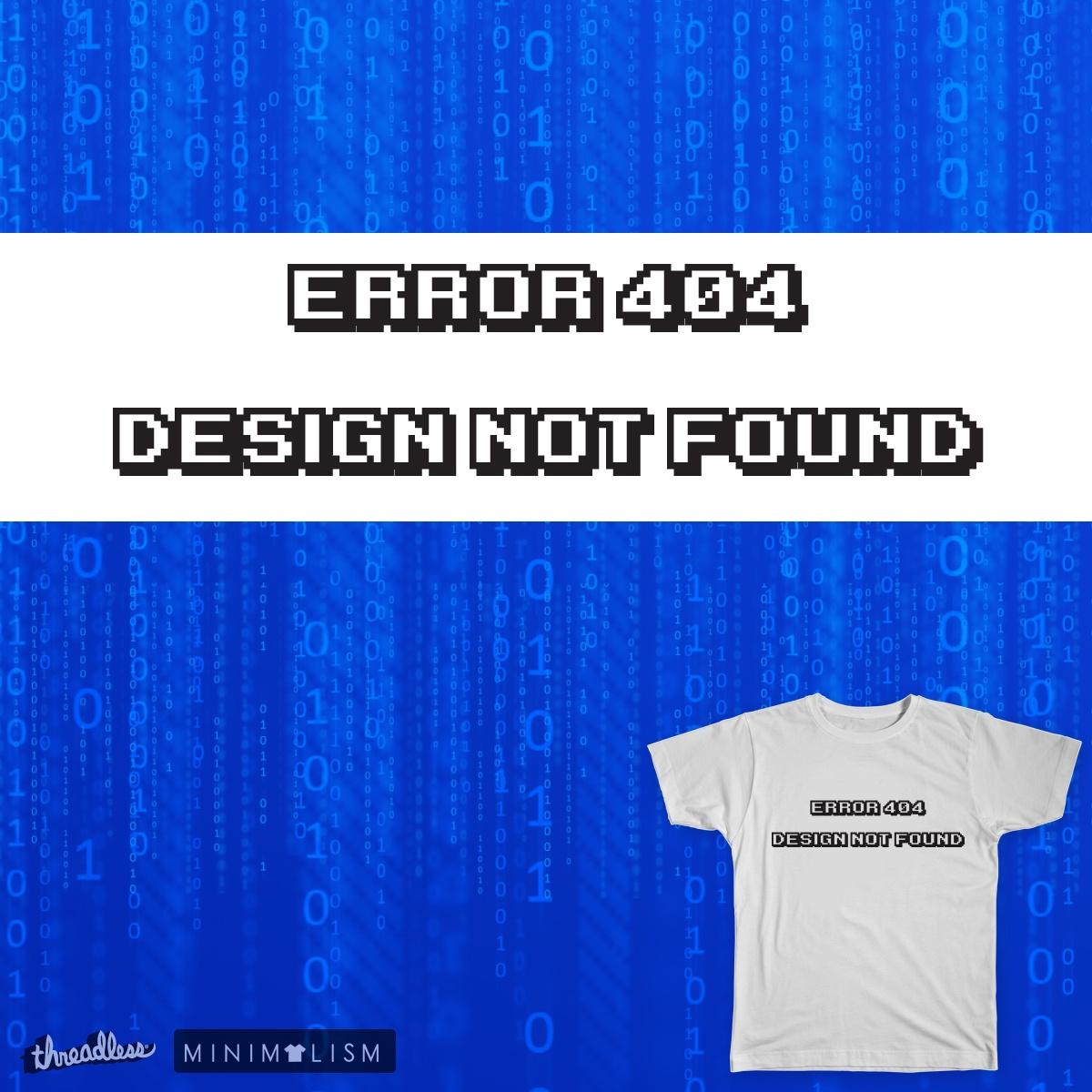 Error 404 by WallaceKnight on Threadless