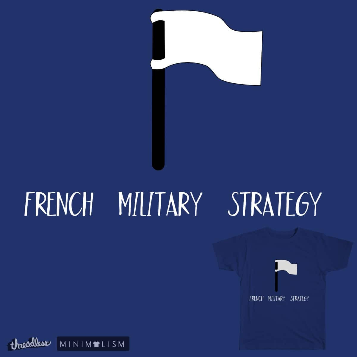 French Power by OneWeirdDude on Threadless