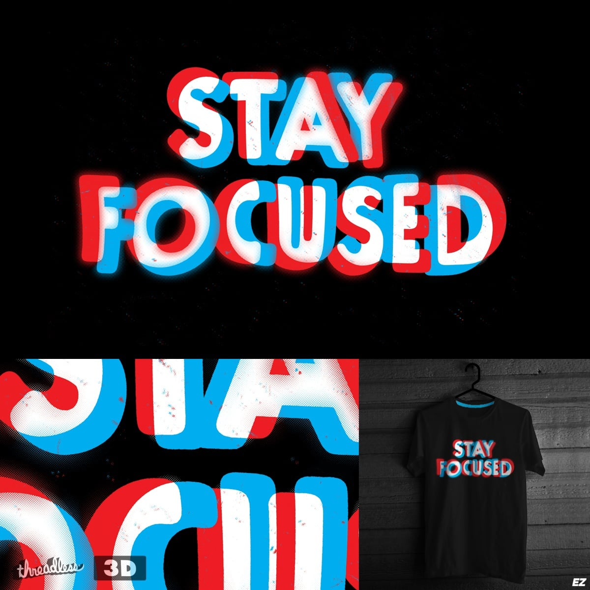 Stay Focused By EZFL On Threadless