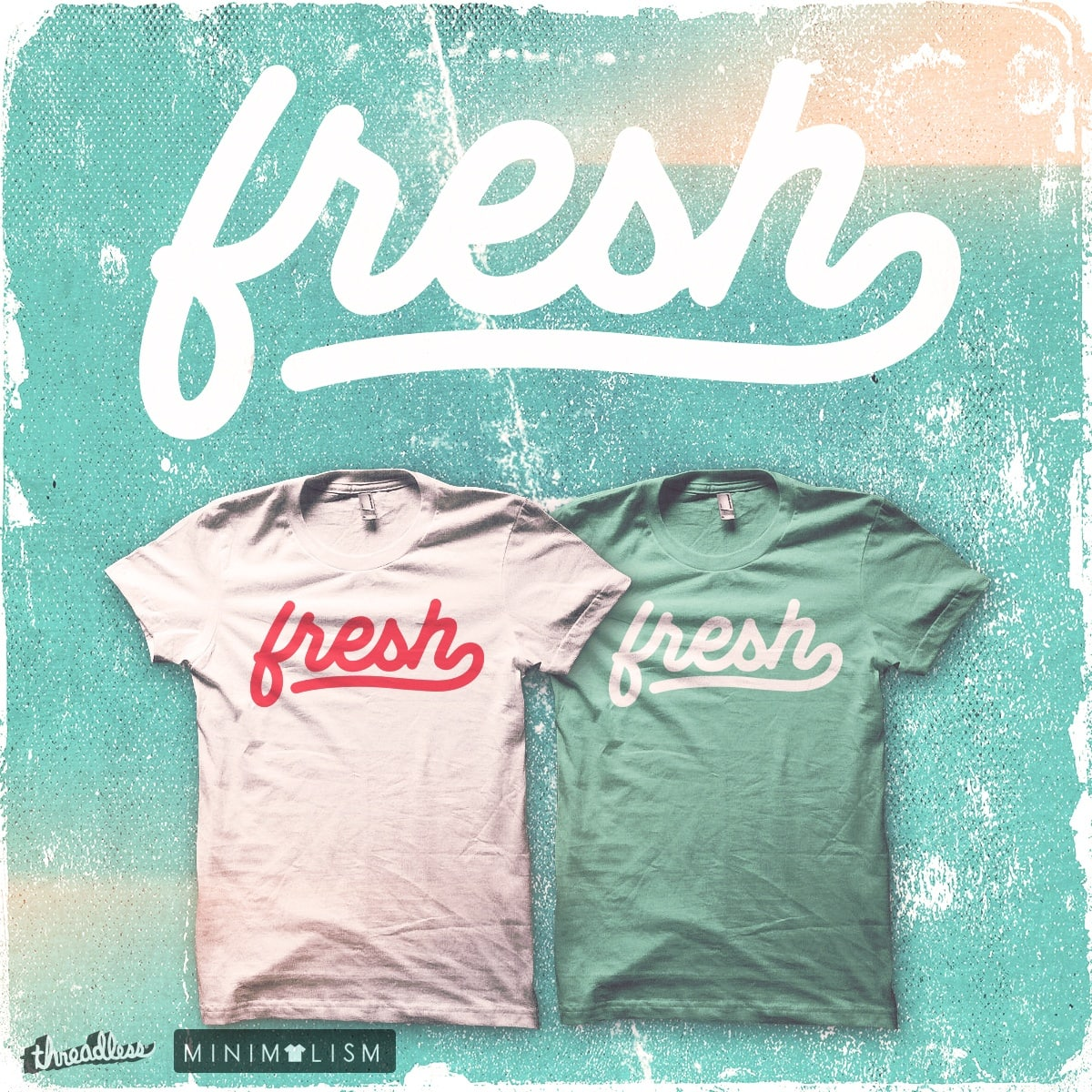 Fresh by Tompe on Threadless