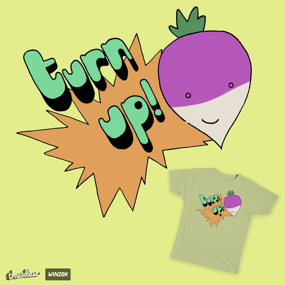Turn Up! by justin23000 on Threadless