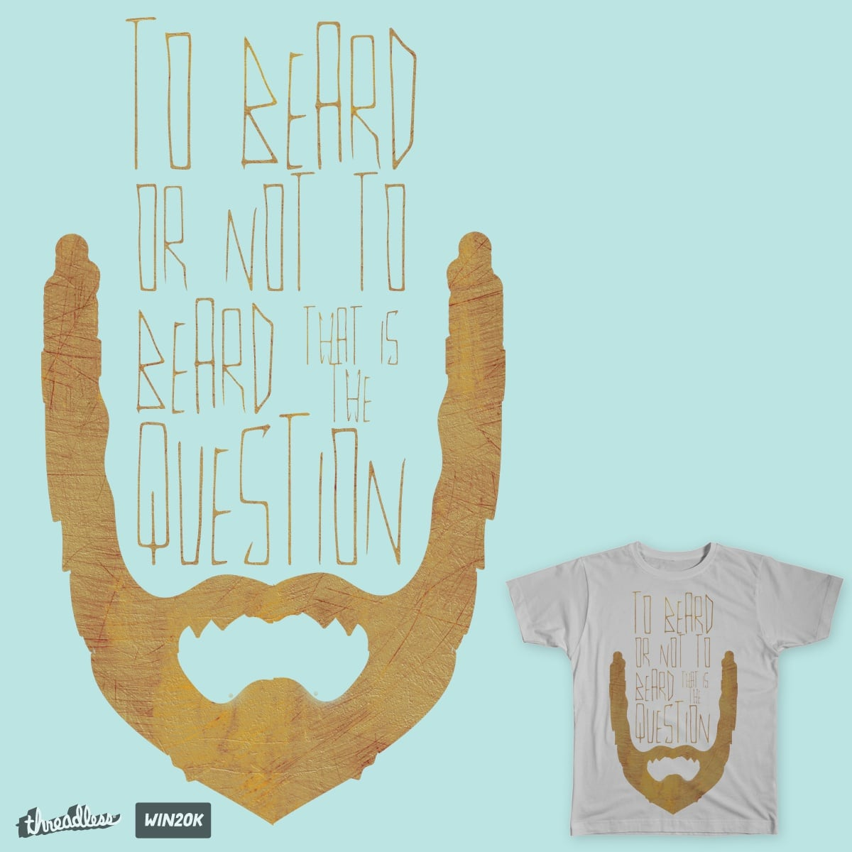 To beard or not to beard by Jamietaylor1985 on Threadless
