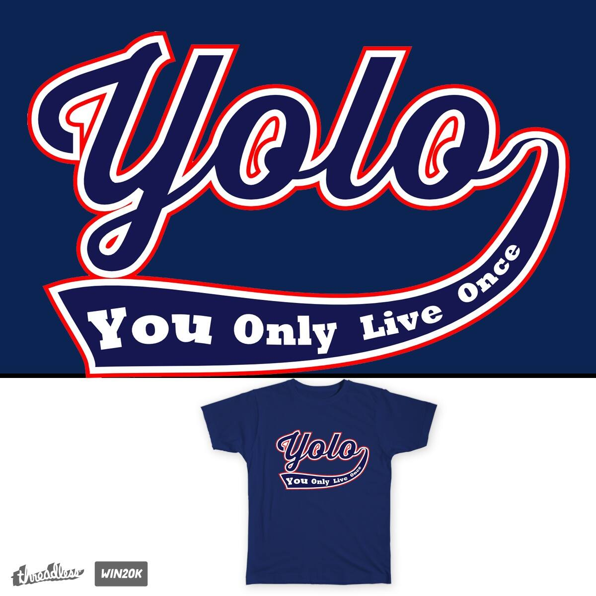 Yolo by TRYBYK on Threadless