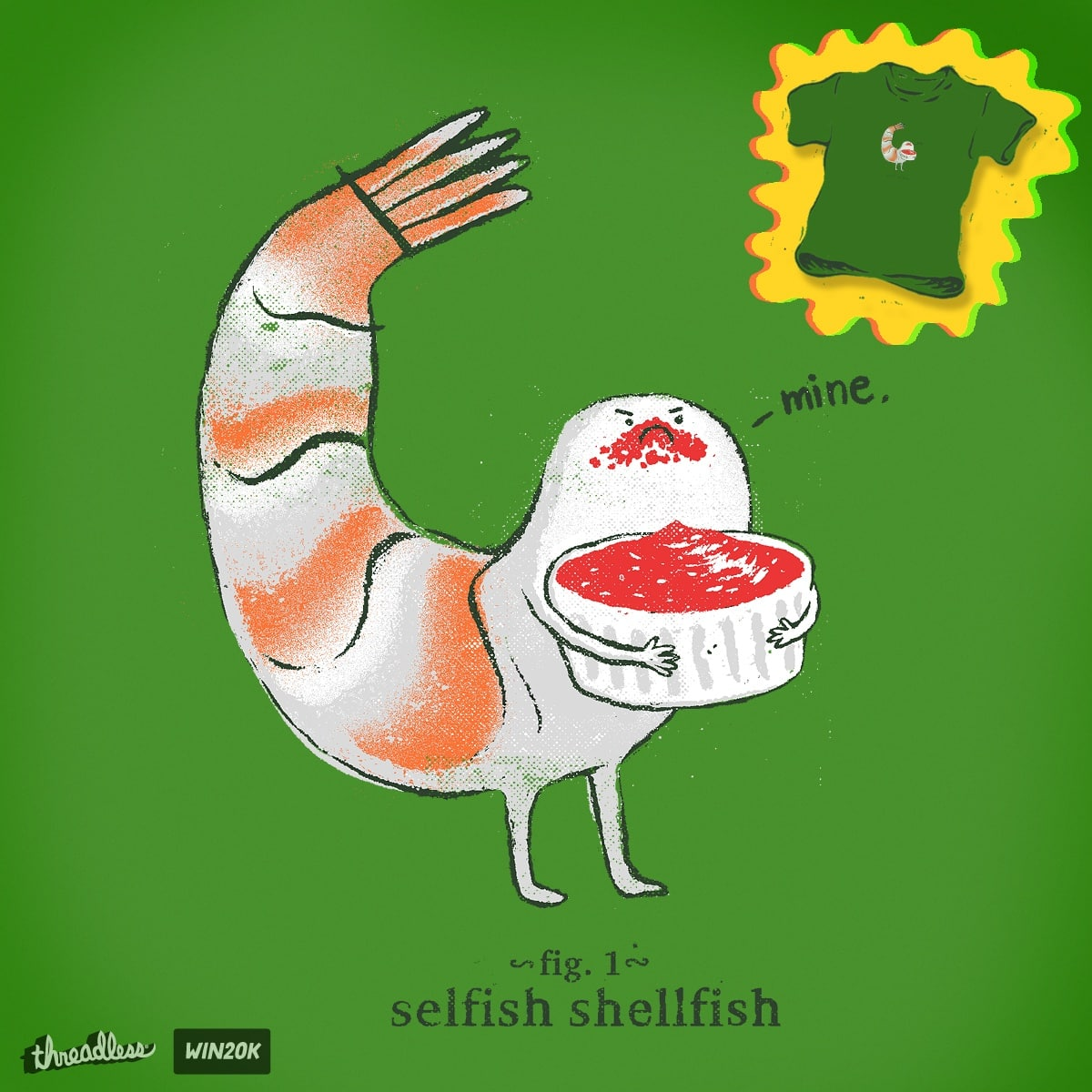 Selfish Shellfish by JOHN2 on Threadless