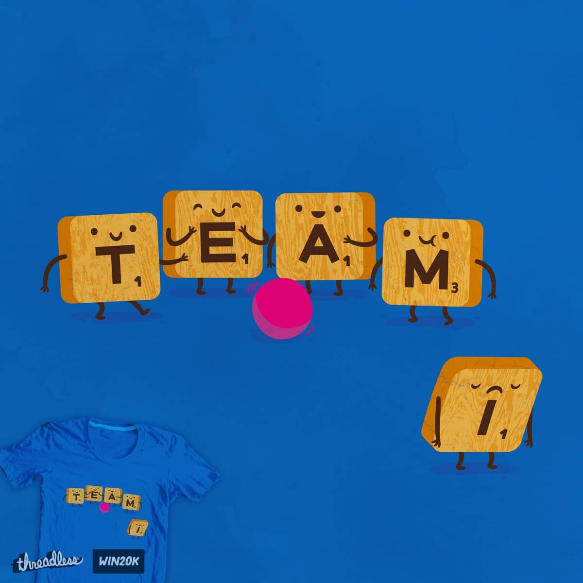 There's No I In Team by pilihp and danrule on Threadless