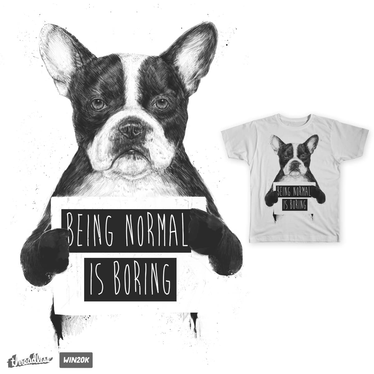 Being normail is boring by soltib on Threadless