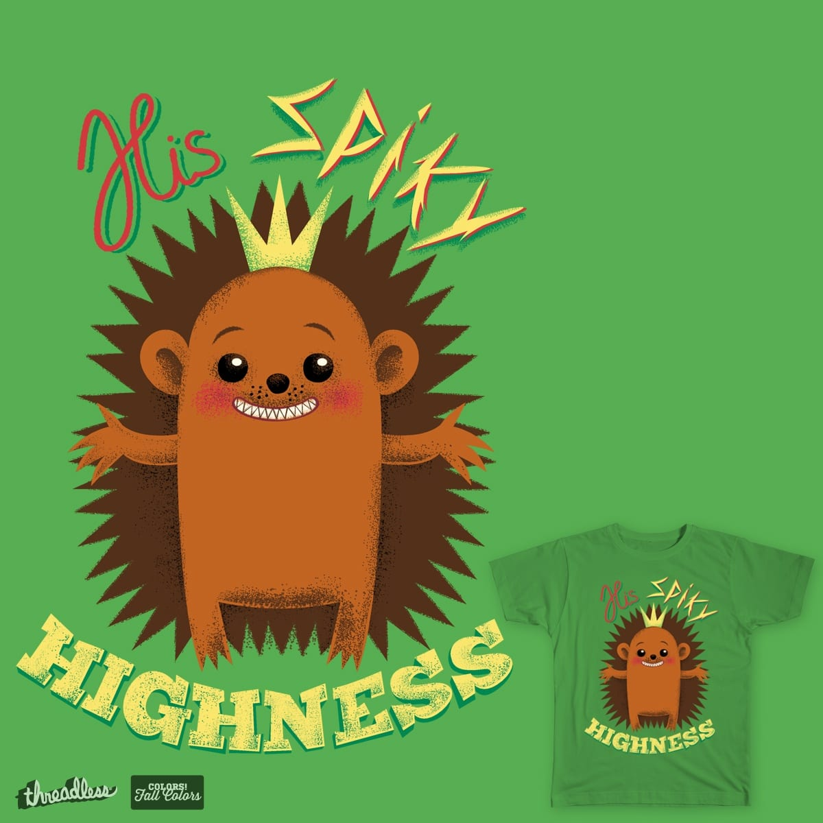 His Spiky Highness by deadsquirrel on Threadless
