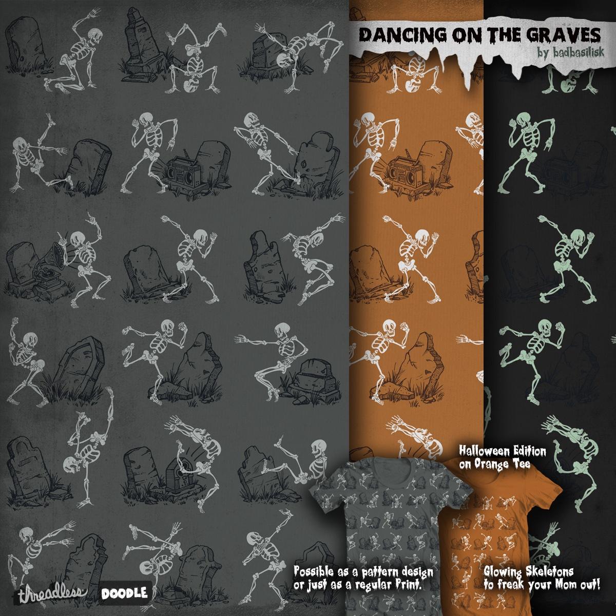 Dancing on the Graves by badbasilisk on Threadless
