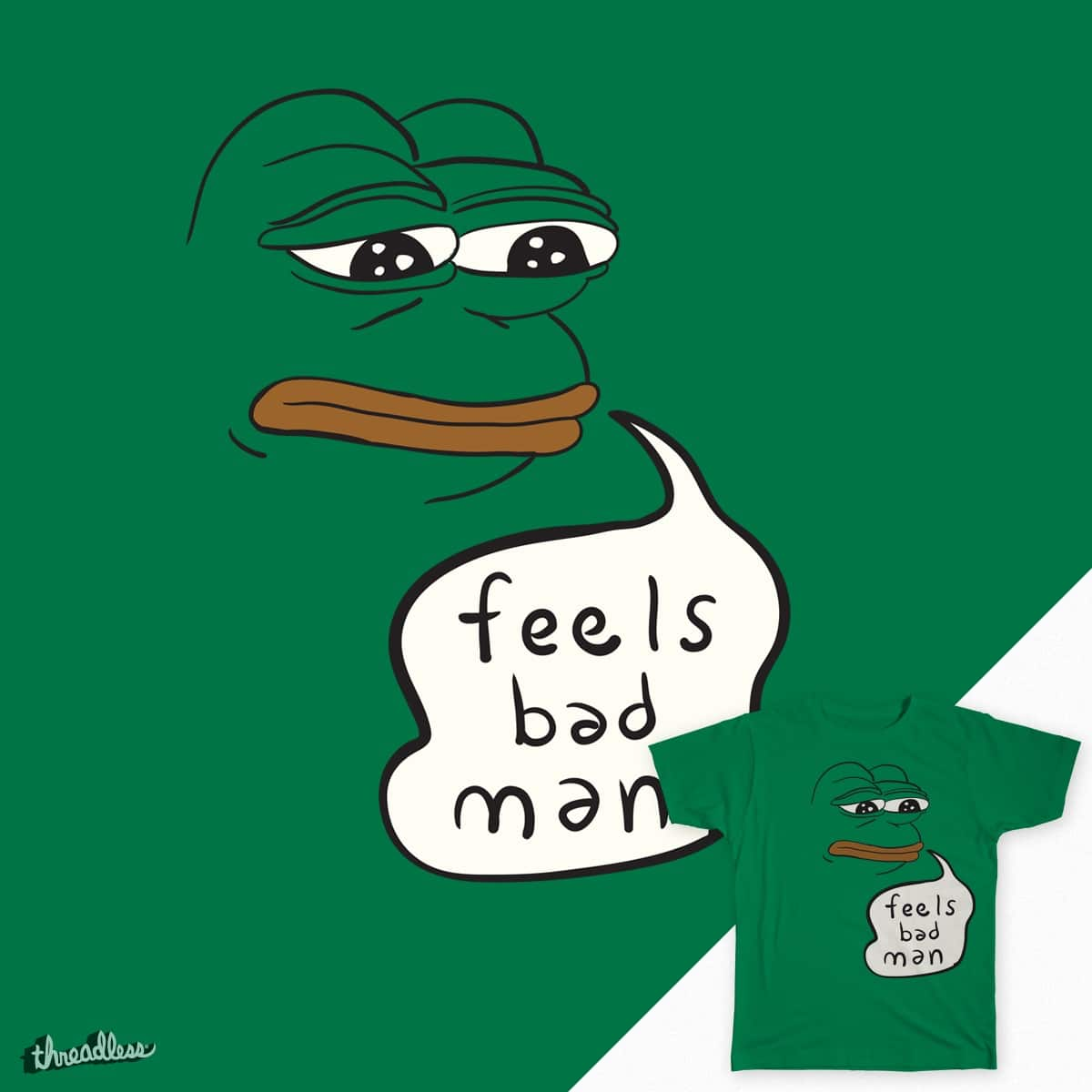 Score Feel Bad Man Pepe The Sad Frog By Kebuenowilly On Threadless