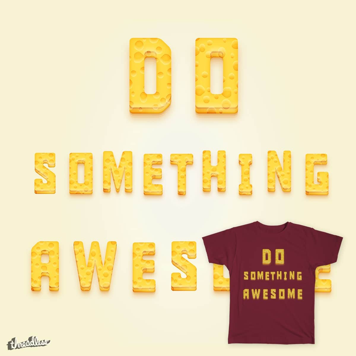 Score Do Something Awesome By AlessandroAru On Threadless