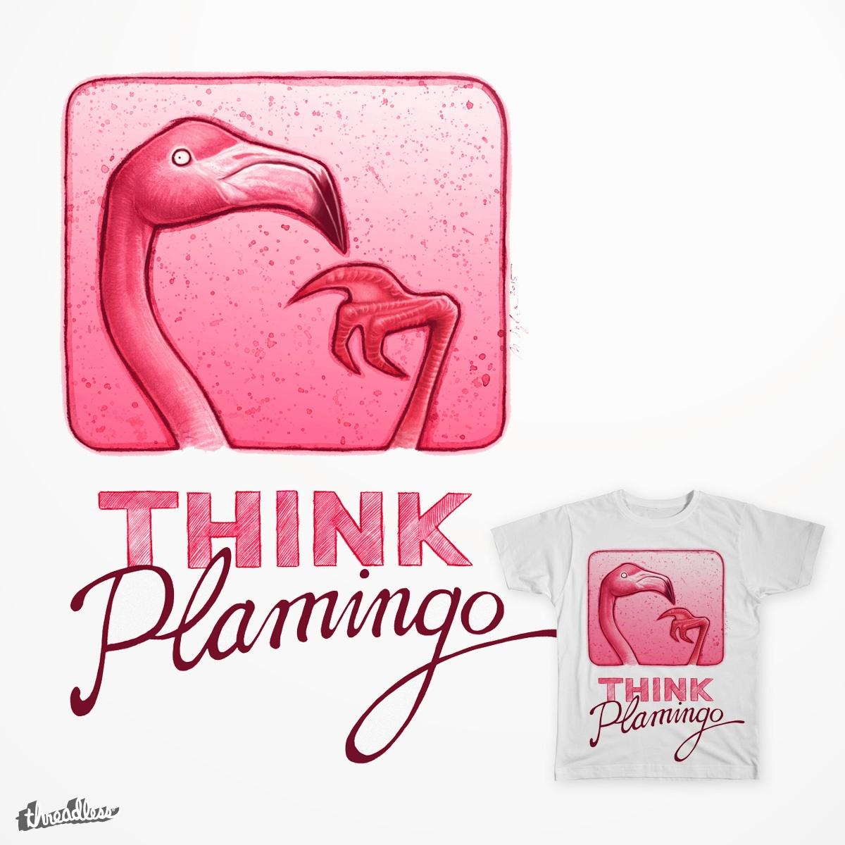 Think Plamingo by michal.szyksznian on Threadless