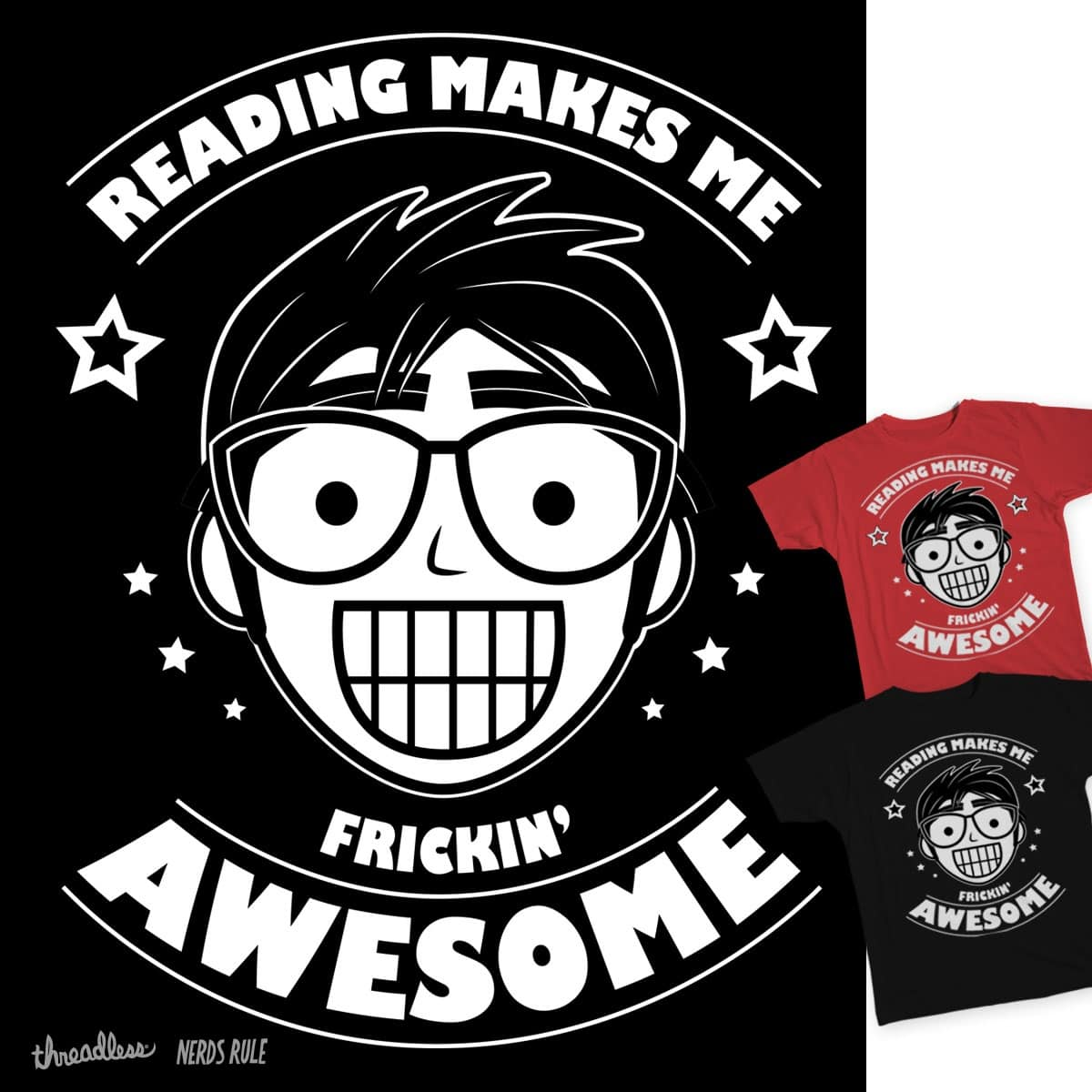 Reading Makes Me Awesome by treemanjake on Threadless