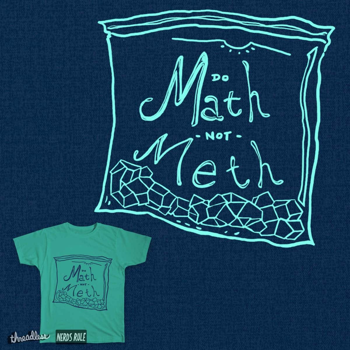 Score Do Math not Meth! by GeraniumAtWork on Threadless
