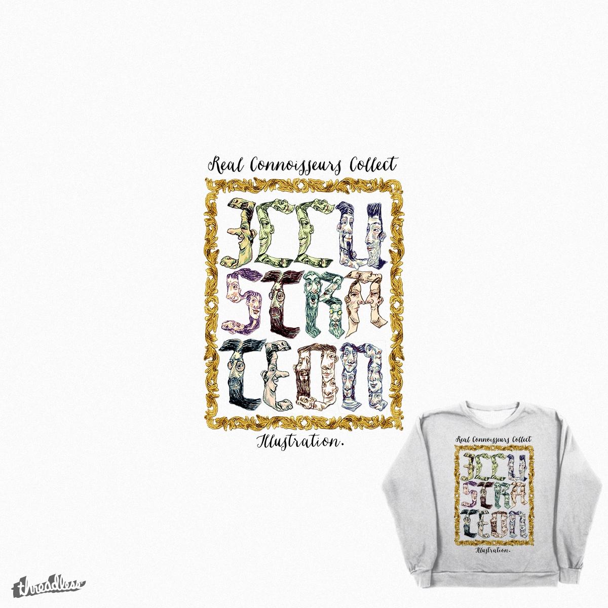 Real Connoisseurs Collect Illustration by ilene.winnlederer on Threadless