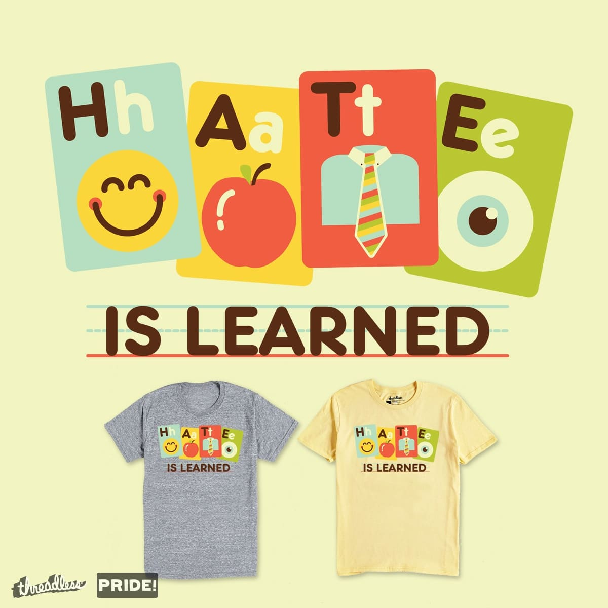 Hate is Learned by campkatie on Threadless