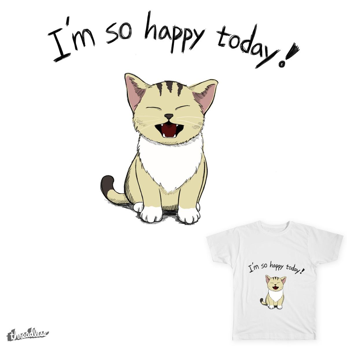 Score Im So Happy Today By Notowncats On Threadless