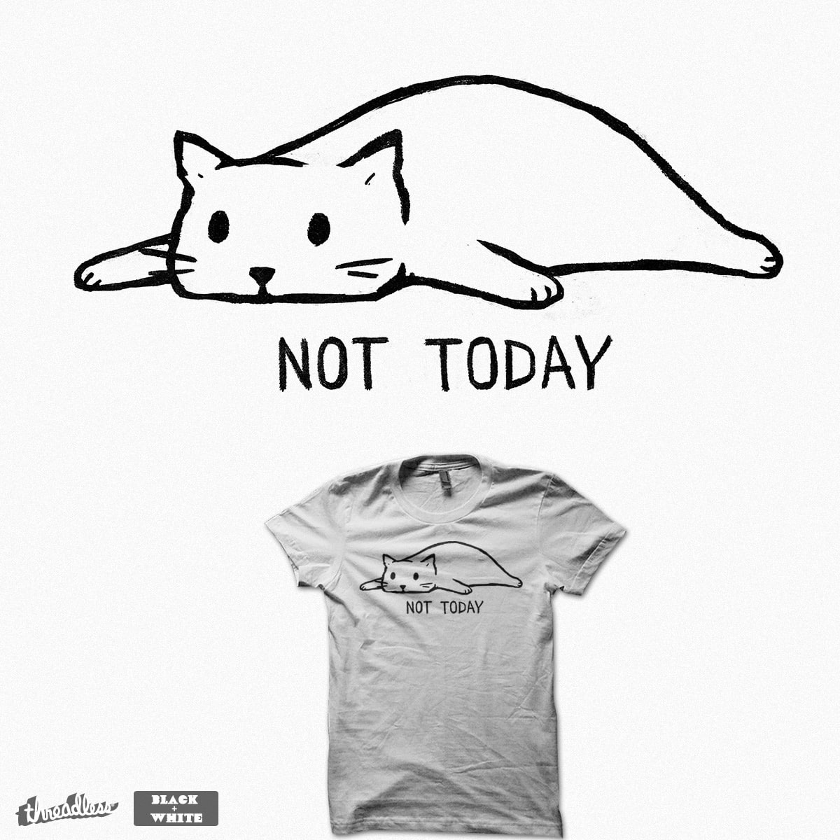 Not Today by FoxShiver on Threadless