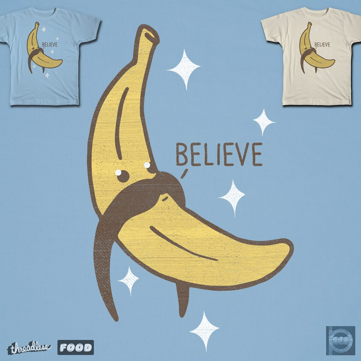 BELIEVE by BeanePod on Threadless