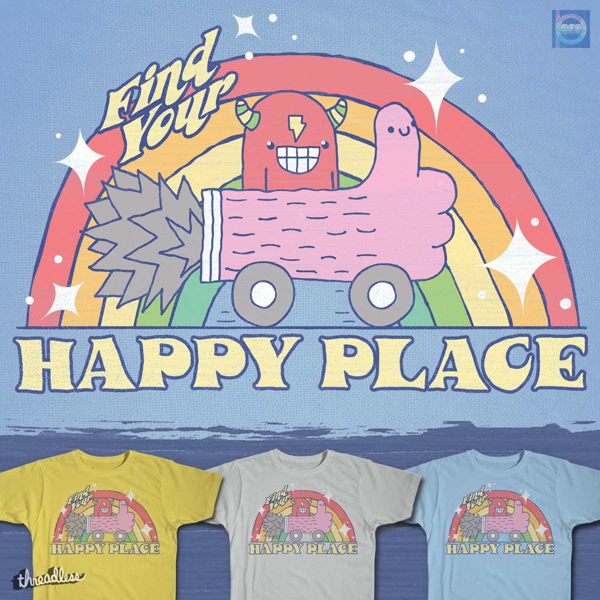 Score FIND YOUR HAPPY PLACE by BeanePod on Threadless