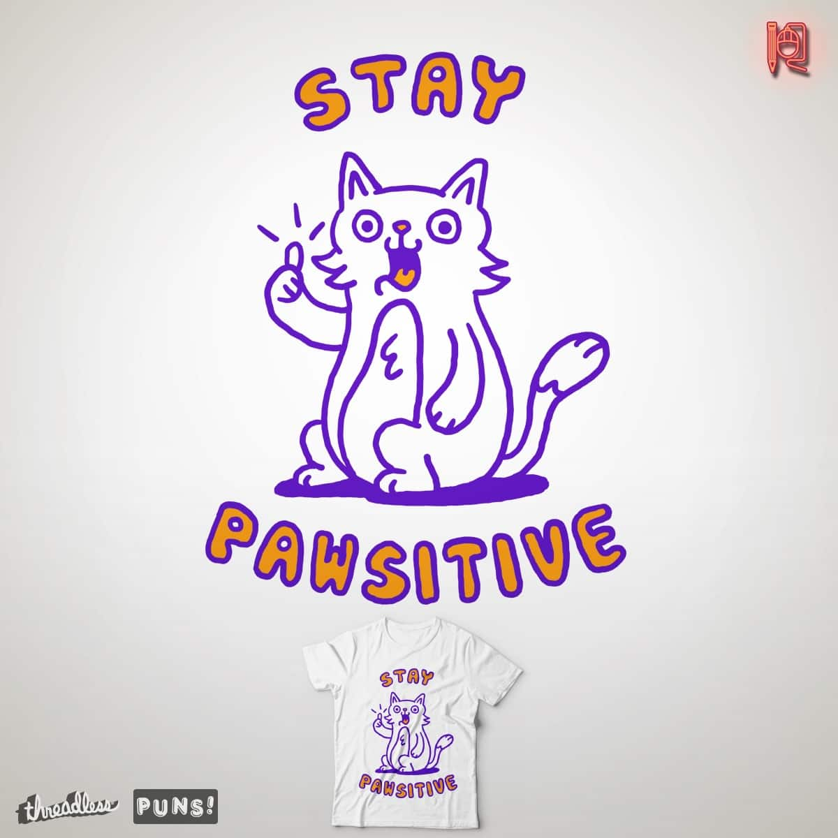 Stay pawsitive by rodrigobhz on Threadless