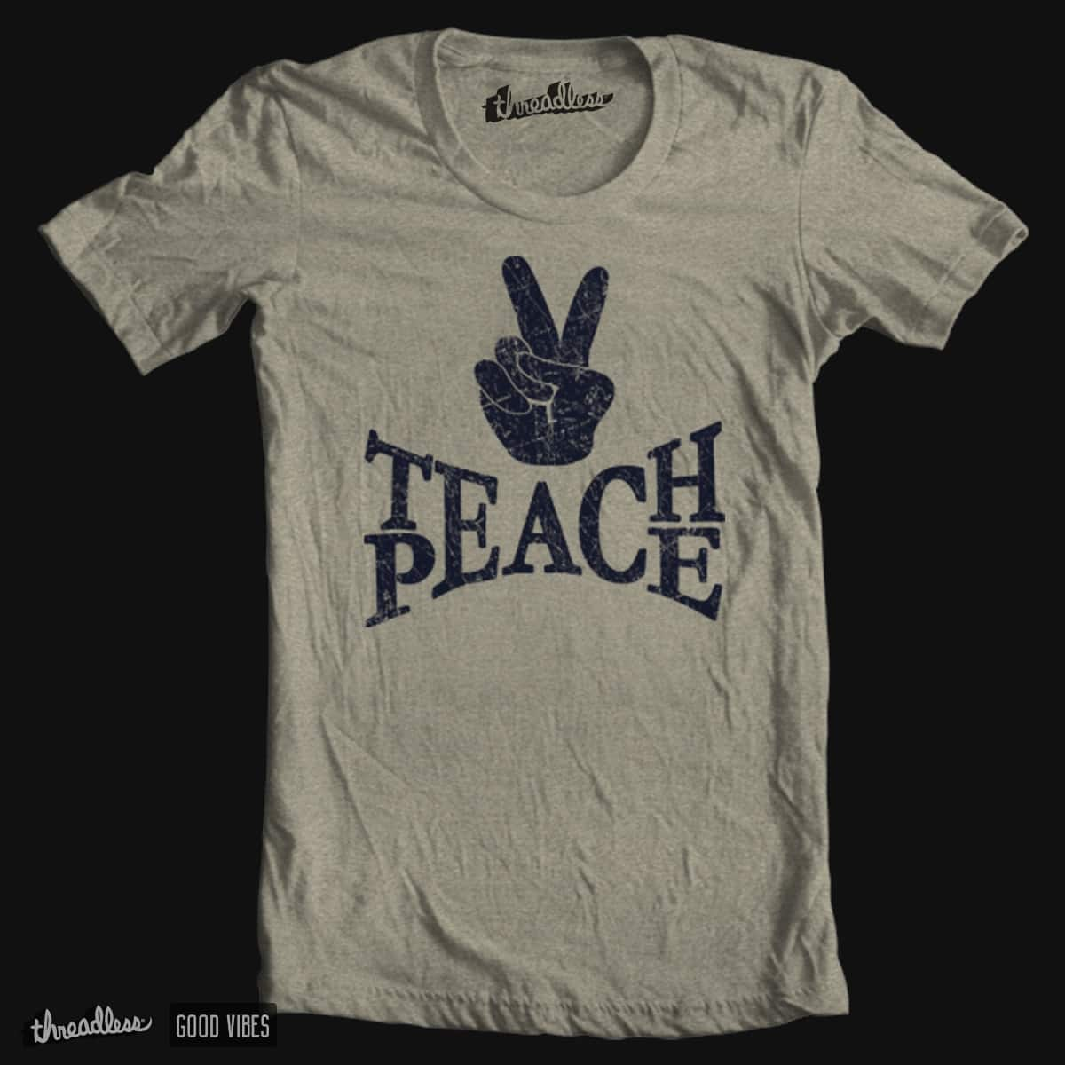 TEACH PEACE by jrtoyman on Threadless