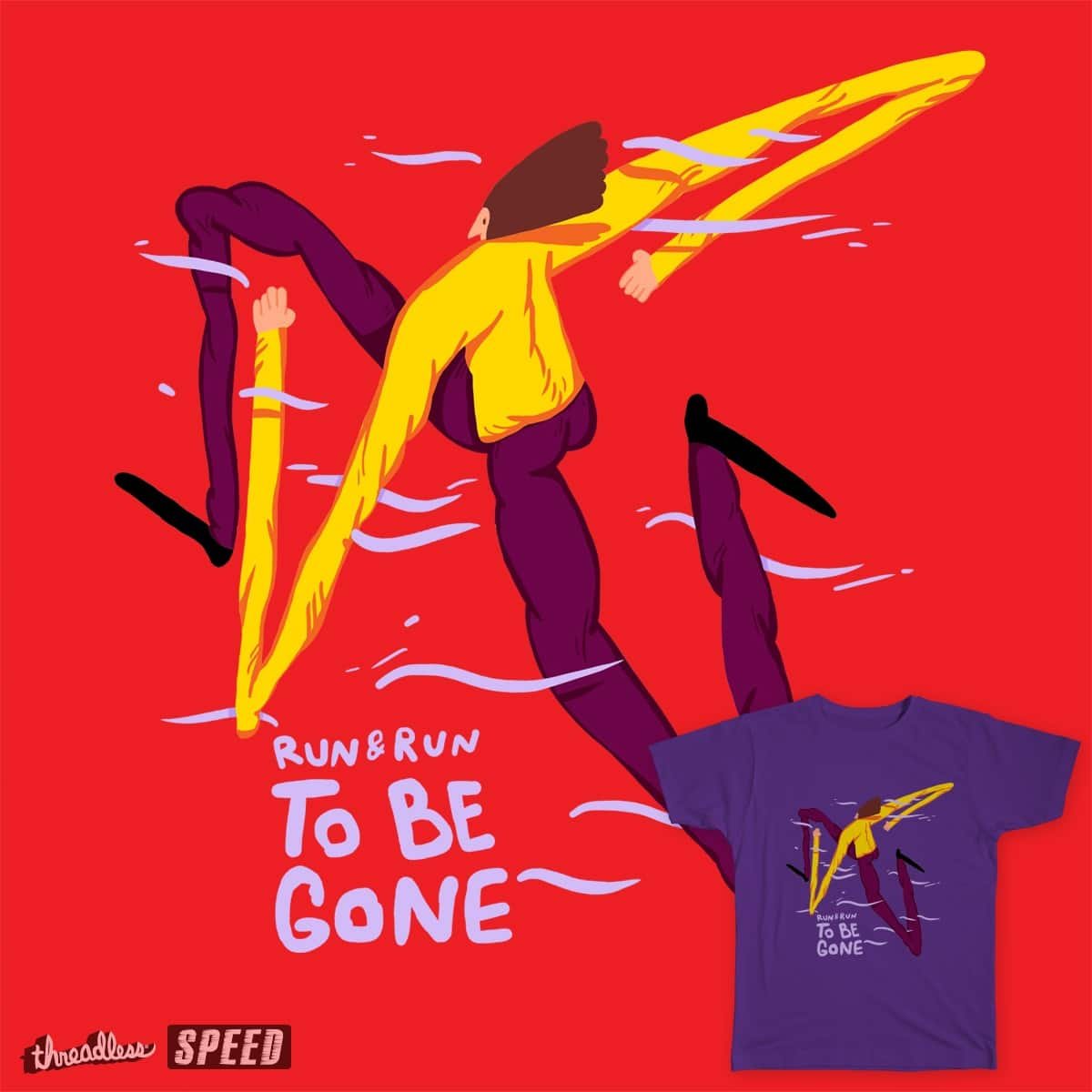 Run & run, to be gone on Threadless